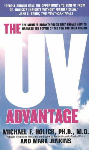 - The UV Advantage: The Medical Breakthrough That Shows How to Harness the Power of the Sun for Your Health