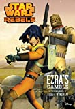 Ezra's Gamble, Disney Book Group Staff and Ryder Windham, 1484702727