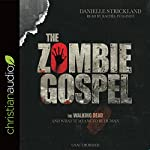 The Zombie Gospel: The Walking Dead and What It Means to Be Human | Danielle Strickland