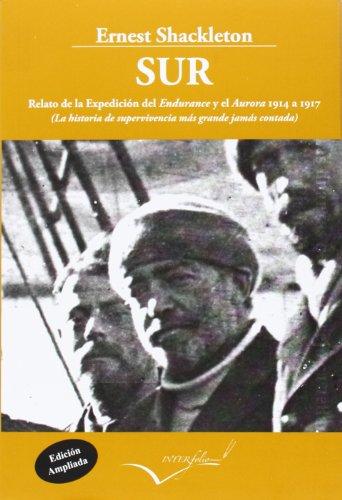 Descargar Libro Sur. La Historia De Supervivencia Más Grande Jamás Contada Ernest Henry Shackleton