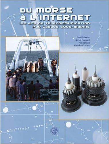 Téléchargement Du morse à l'Internet : 150 Ans de télécommunications par câbles sous-marins pdf ebook