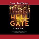 The Prisoner of Hell Gate | Dana I. Wolff