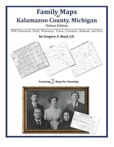 Read Online Family Maps of Kalamazoo County, Michigan PDF