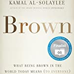 Brown: What Being Brown in the World Today Means (to Everyone) | Kamal Al-Solaylee