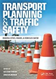 img - for Transport Planning and Traffic Safety: Making Cities, Roads, and Vehicles Safer book / textbook / text book