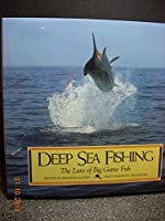 Deep Sea Fishing: The Lure of Big Game Fish
