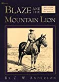 [ Blaze and the Mountain Lion Anderson, C. W. ( Author ) ] { Paperback } 1993
