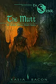 The Mutt: An Order Series Short Story by [Bacon, Kasia]
