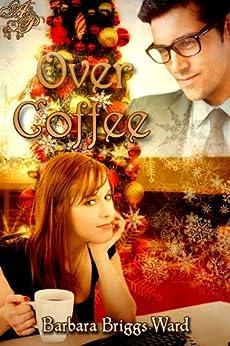 Over Coffee by [Ward, Barbara Briggs]