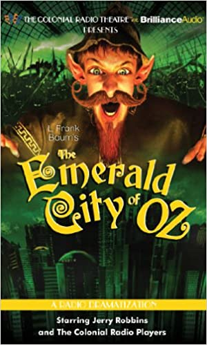 the emerald city of oz colonial radio theatre on the air