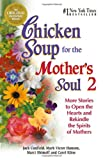 Chicken Soup for the Mother's Soul 2, Jack L. Canfield and Mark Victor Hansen, 1558748903