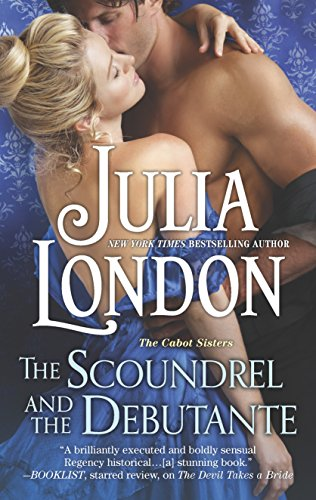 The Scoundrel and the Debutante: A Regency Romance (The Cabot Sisters)
