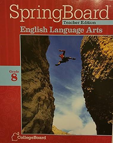 Springboard Common Core Teacher Edition English Language Arts- Gr. 8 (Springboard English Language Arts)