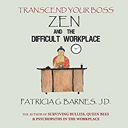 Zen and the Difficult Workplace