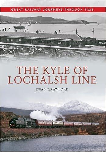 Book The Kyle of Lochalsh Line Great Railway Journeys Through Time by Ewan Crawford (2014-03-13)