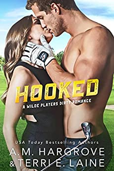 Hooked (A Wilde Players Dirty Romance) by [Hargrove, A.M., Laine, Terri E.]