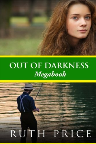 Read Online Out of Darkness Megabook (Out of Darkness 1-3: Amish Romance Novels, Lancaster County Series) (Volume 4) pdf epub