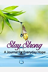 Stay Strong-: - A Journal for Everyday Hope Paperback