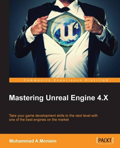 Mastering Unreal Engine 4.X by Packt Publishing - ebooks Account