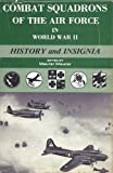 Combat Squadrons of the Air Force in World War II, Maurer, 0892010975