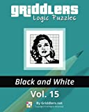 Griddlers Logic Puzzles: Black and White (Volume 15)