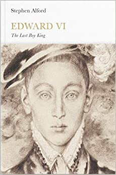 Edward VI (Penguin Monarchs): The Last Boy King