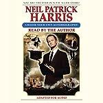 Neil Patrick Harris: Choose Your Own Autobiography | Neil Patrick Harris
