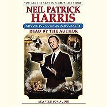 Neil Patrick Harris: Choose Your Own Autobiography   Livre audio Auteur(s) : Neil Patrick Harris Narrateur(s) : Neil Patrick Harris