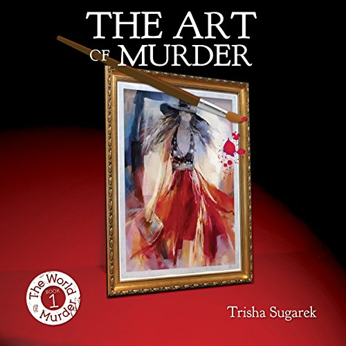 The Art of Murder: The World of Murder
