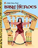 img - for Bible Heroes (Little Golden Book) book / textbook / text book