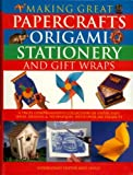 img - for Making Great Papercrafts Origami Stationery and Gift Wraps book / textbook / text book