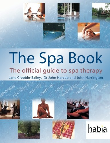The Spa Book: The Official Guide To Spa Therapy (Hairdressing And Beauty Industry Authority (Paperback))