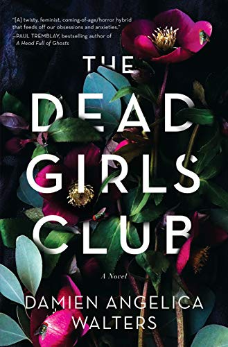 The Dead Girls Club: A Novel by [Walters, Damien Angelica]