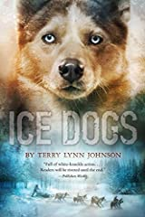 Ice Dogs by Terry Lynn Johnson(2015-11-03) Paperback