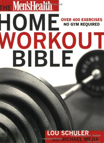 The Men's Health Home Workout Bible - The Work Bench Book