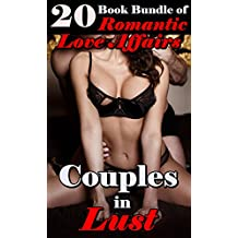 Couples In Lust (20 Book Bundle Of Romantic Love Affairs): Steamy Hot Erotica Short Stories for Adults Only