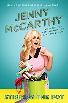 Stirring the Pot: My Recipe for Getting What You Want Out of Life by [McCarthy, Jenny]