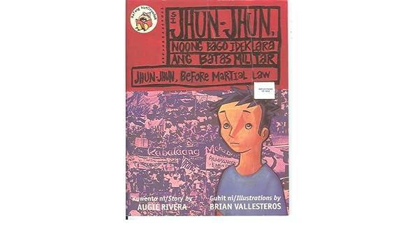 Si Jhun-Jhun Noong Bago Ideklara Ang Batas Militar (Jhun-Jhun, before martial law) Hardcover – 2001