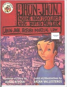 Si Jhun-Jhun Noong Bago Ideklara Ang Batas Militar (Jhun-Jhun, before martial law): Augie Rivera, Brian Vallesteros: 9789715081115: Amazon.com: Books