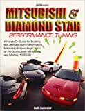 Mitsubishi & Diamond Star Performance TuningHP1496: A Hands-On Guide for Building the Ultimate High-PerformanceMitsubishi Eclipse,Eagle Talon or Plymouth Laser, 1990-1999 Models
