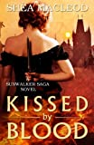 img - for Kissed by Blood: A Sunwalker Saga Prequel (Volume 7) book / textbook / text book