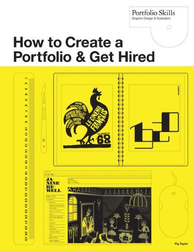How to Create a Portfolio and Get Hired: A Guide for Graphic Designers and Illustrators (Portfolio Skills) by Fig Taylor (2010-09-01)