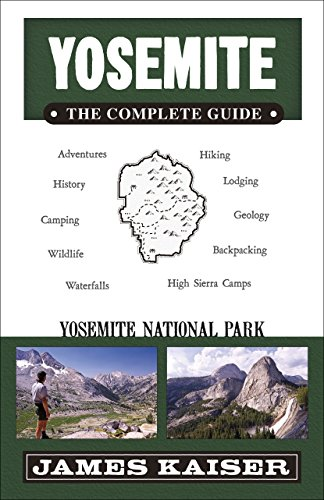 Yosemite: The Complete Guide: Yosemite National Park (Color Travel Guide) -
