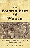 img - for The fourth part of the world: the race to the ends of the earth and the epic story of the map that gave America its name book / textbook / text book