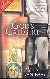 God's Callgirl, Carla Van Raay, 0732282365