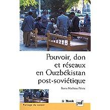 Pouvoir, don et réseaux en Ouzbékistan post-soviétique (Partage du savoir) (French Edition)