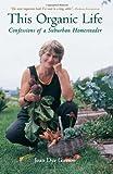 This Organic Life, Joan Dye Gussow, 1931498245
