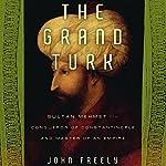 The Grand Turk   John Freely