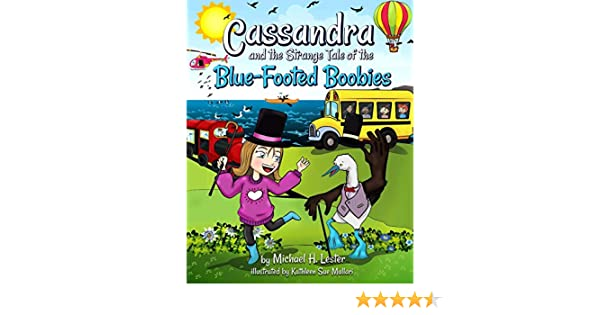 Cassandra and the Strange Tale of the Blue-Footed Boobies Paperback Book
