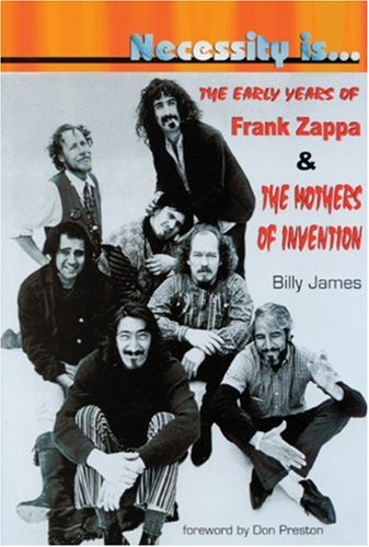 Necessity Is...: The Early Years of Frank Zappa and the Mothers of Invention